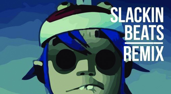 NEW RELEASE: FEEL GOOD INC. (SLACKIN' BEATS REMIX)