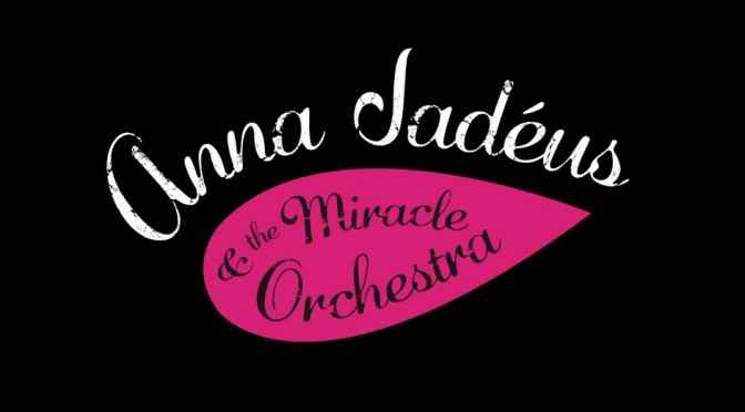 New release: Anna Jadeus & the miracle orchestra
